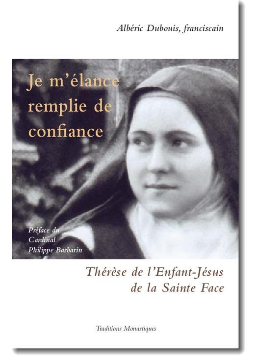 Spirituality Je m'élance remplie de confiance - Ste Thérèse de l'Enfant-Jésus de la Sainte Face  (Réf. L1123F)
