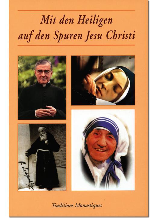 Mit den Heiligen auf den Spuren Jesu Christi