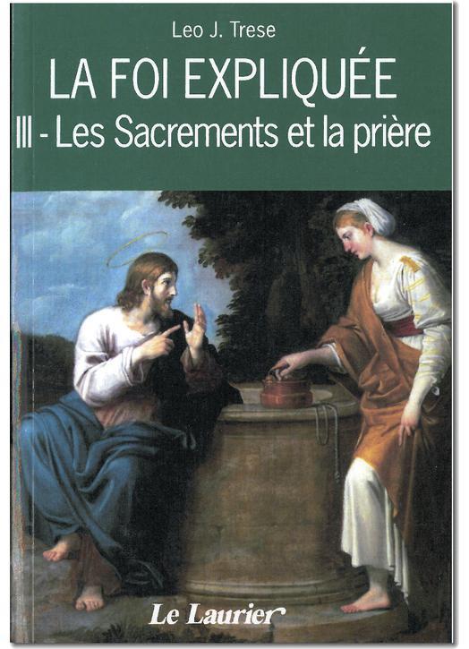 La Foi expliquée - les Sacrements et la prière