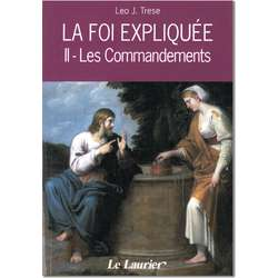La Foi expliquée - les Commandements