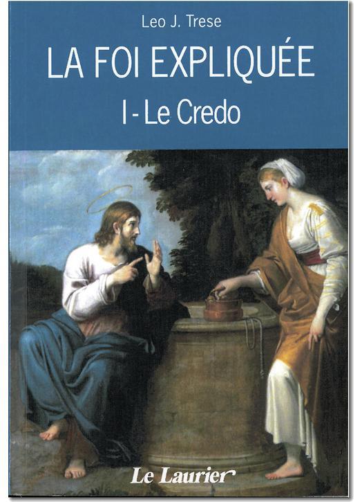 La Foi expliquée - le Credo