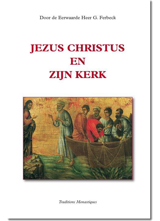 Jezus Christus en zijn Kerk