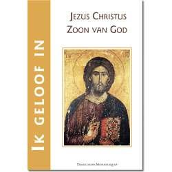 Ik geloof in Jezus Christus Zoon van God ?