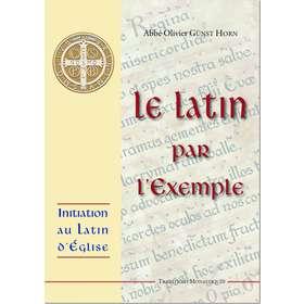 Le latin par l'exemple