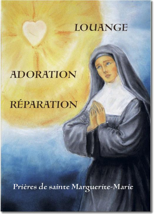 Louange, Adoration, Réparation