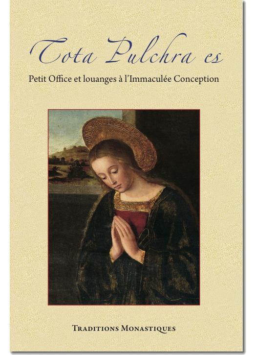 Tota pulchra es - Petit Office et louanges à l'Immaculée Conception