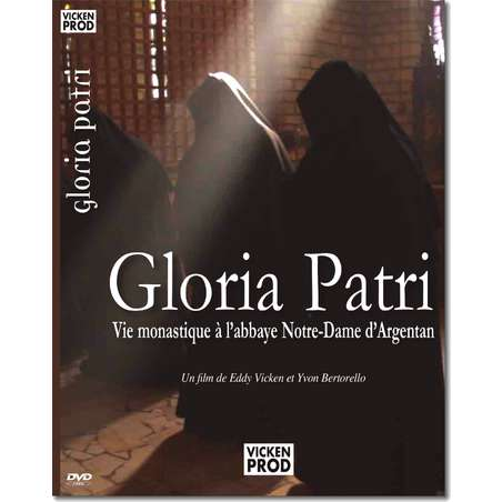 Gloria patri: monastic life at the Abbey of Our Lady of Argentan