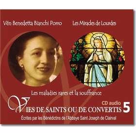 Vén Benedetta Bianchi Porro et Les Miracles de Lourdes