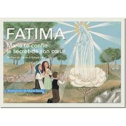 Fatima Marie te confie le secret de son cœur (Fatima, Marie te confie le secret de son coeur)