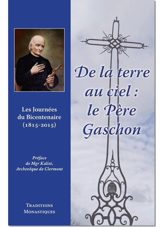 De la terre au Ciel - le Père Gaschon