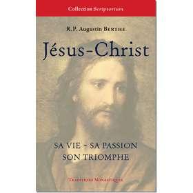 Jésus-Christ, sa vie, sa passion, son triomphe