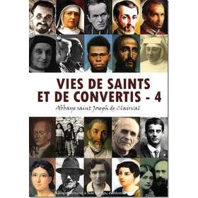 Vies de saints et de convertis - 4