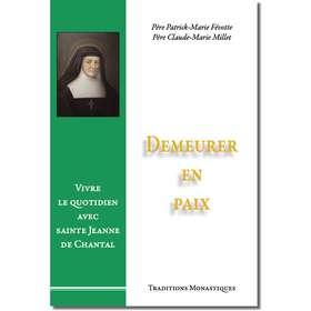 Demeurer en paix, Vivre le quotidien avec sainte Jeanne de Chantal