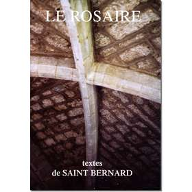 Livre Le Rosaire, Textes de saint Bernard