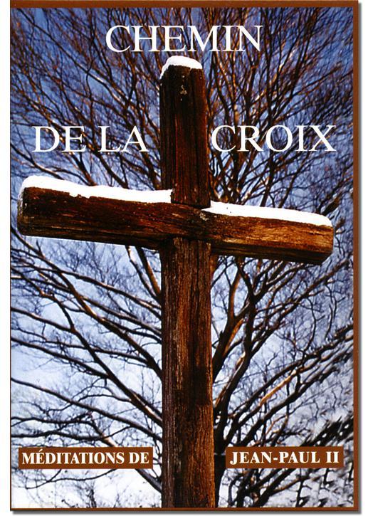 Livre Le Chemin de croix, Textes de saint Jean-Paul II