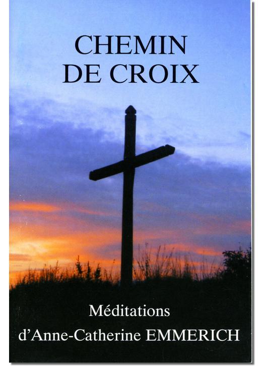 Livre Le Chemin de croix, Textes d'Anne-Catherine Emmerich