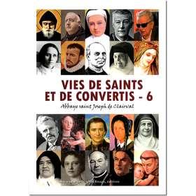 Vies de saints et de convertis - 6