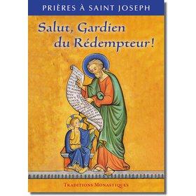 Salut, Gardien du Rédempteur ! Prières à saint Joseph