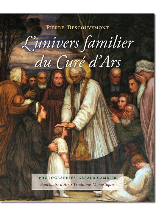 Vie de saints : L'univers Familier du Curé d'Ars